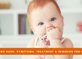 Teething Rash: Symptoms, Treatment & Remedies for Babies