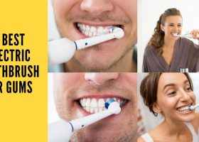 4 Best Electric Toothbrush for Gums