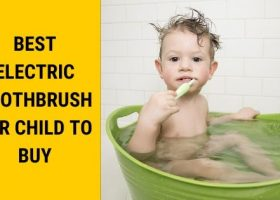 Best Electric Toothbrush for Child