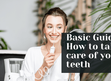 Basic Guide How to take care of your teeth